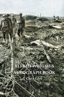 Alfred Wright's Autograph Book book