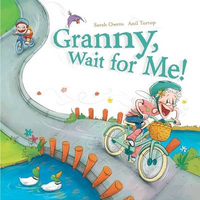 Granny, Wait for Me! by Sarah Owens