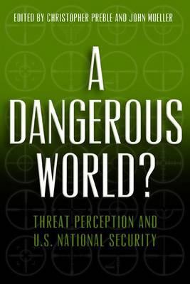 A Dangerous World? by Christopher A. Preble