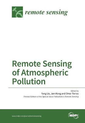 Remote Sensing of Atmospheric Pollution by Yang Liu