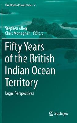 Fifty Years of the British Indian Ocean Territory by Stephen Allen