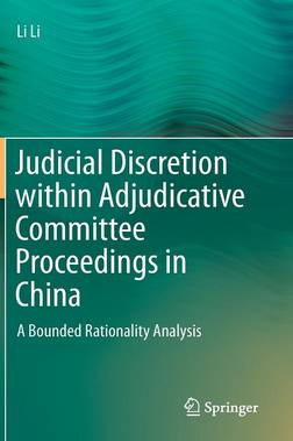 Judicial Discretion within Adjudicative Committee Proceedings in China by Li Li