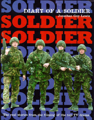 Actor's View of the Making of 'Soldier, Soldier' by Jonathan Lewis