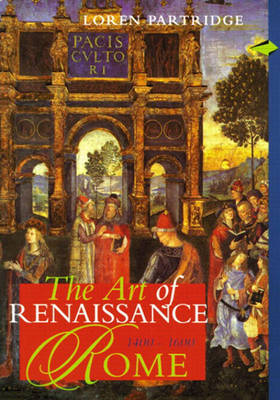 Art of Renaissance Rome 1400-1600 (Perspectives) (Trade Version) by Loren Partridge