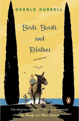 Birds, Beasts, and Relatives by Gerald Durrell