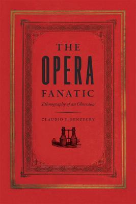 The Opera Fanatic by Cladio Benzecry
