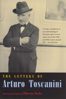 The Letters of Arturo Toscanini by Arturo Toscanini