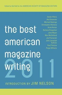 The Best American Magazine Writing 2011 by Sid Holt