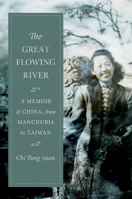 The Great Flowing River: A Memoir of China, from Manchuria to Taiwan by John Balcom