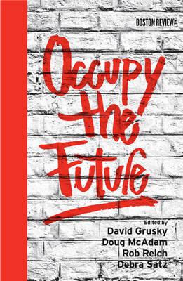 Occupy the Future by David B. Grusky