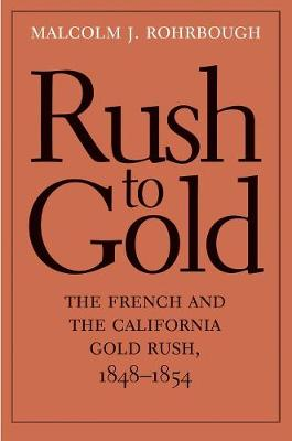 Rush to Gold by Malcolm J. Rohrbough