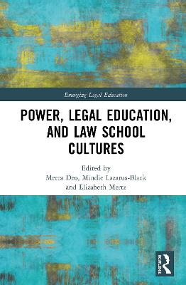 Power, Legal Education, and Law School Cultures by Meera E. Deo
