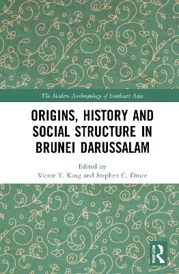 Origins, History and Social Structure in Brunei Darussalam book