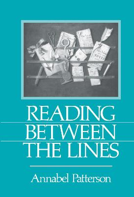 Reading Between the Lines by Annabel Patterson