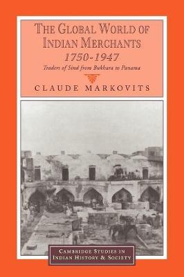 Global World of Indian Merchants, 1750-1947 book