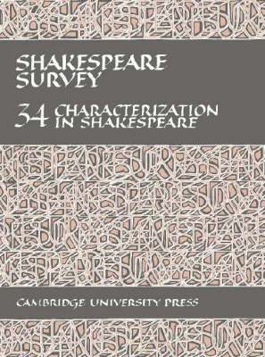 Shakespeare Survey: Volume 34, Characterization in Shakespeare by Stanley Wells
