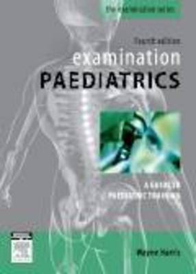 Examination Paediatrics by Wayne Harris