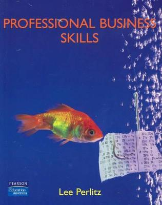 Professional Business Skills by Lee Perlitz