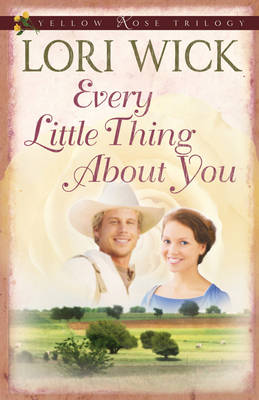 Every Little Thing About You by Lori Wick