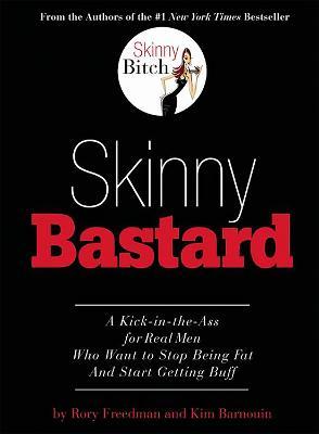 Skinny Bastard by Kim Barnouin