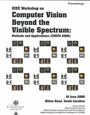 Computer Vision Beyond the Visible Spectrum, Methods and Applications CVBVS 2000 by IEEE Computer Society