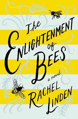 The Enlightenment of Bees by Rachel Linden