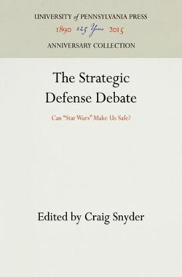The Strategic Defense Debate by Craig Snyder
