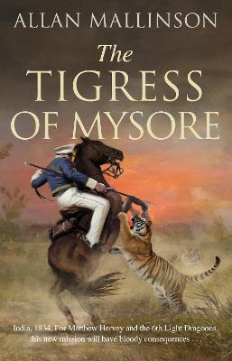 The Tigress of Mysore by Allan Mallinson