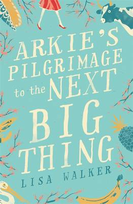 Arkie's Pilgrimage to the Next Big Thing by Lisa Walker