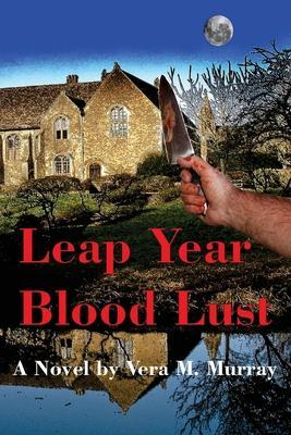 Leap Year Blood Lust by Veronica M Murray