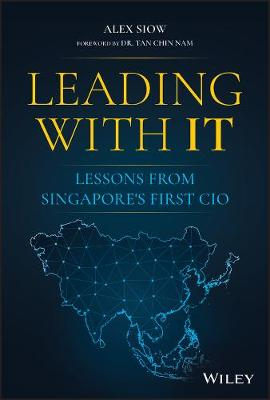 Leading with IT: Lessons from Singapore's First CIO book