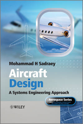 Aircraft Design by Mohammad H. Sadraey