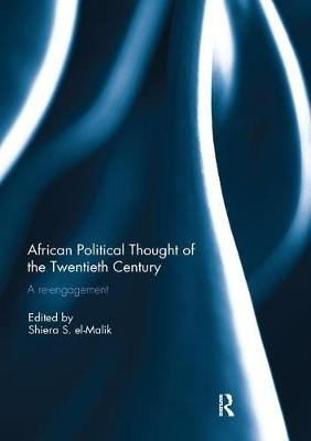 African Political Thought of the Twentieth Century by Shiera S. El-Malik