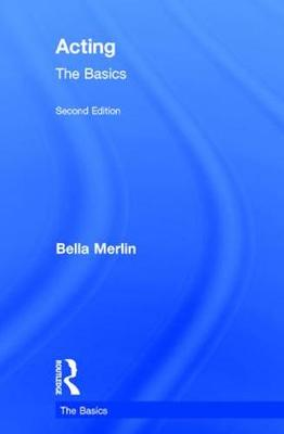 Acting: The Basics by Bella Merlin