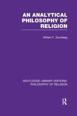 An Analytical Philosophy of Religion by Willem Frederik Zuurdeeg