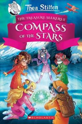 Thea Stilton: Treasure Seekers #2: The Compass of the Stars by Thea Stilton