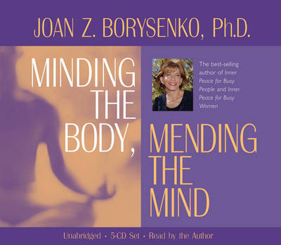 Minding the Body Mending the Mind by Joan Z. Borysenko