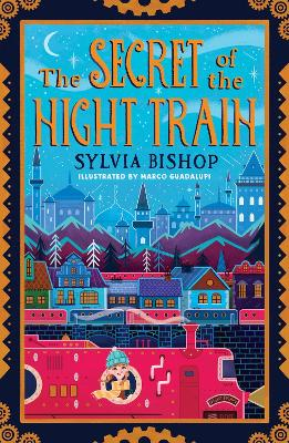 The Secret of the Night Train by Sylvia Bishop