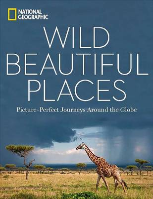 Wild Beautiful Places by National Geographic