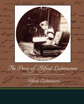 Prose of Alfred Lichtenstein by Alfred Lichtenstein