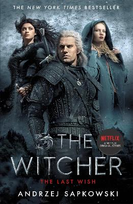 The Last Wish: Introducing the Witcher - Now a major Netflix show by Andrzej Sapkowski