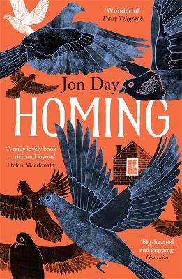 Homing: On Pigeons, Dwellings and Why We Return by Jon Day
