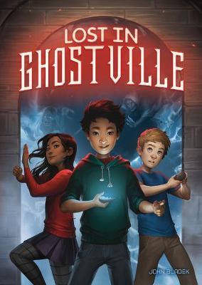 Lost in Ghostville by John Bladek