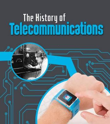 The The History of Telecommunications by Chris Oxlade