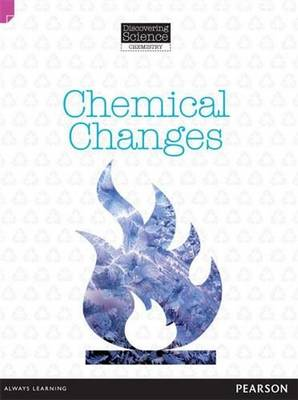 Discovering Science (Chemistry Upper Primary): Chemical Changes (Reading Level 30/F&P Level U) by Troy Potter