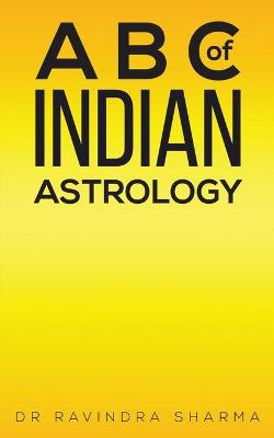 A B C of Indian Astrology by Dr Ravindra Sharma