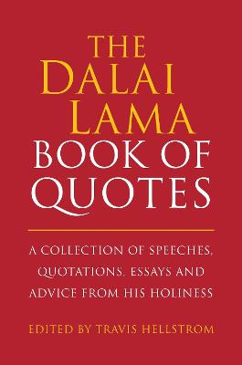 The Dalai Lama Quotes Book by Travis Hellstrom