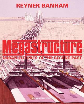 Megastructure by Reyner Banham