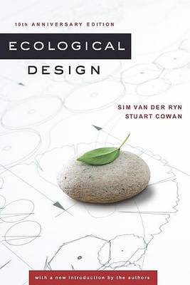 Ecological Design, Tenth Anniversary Edition by Sim Van Der Ryn