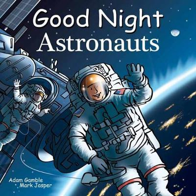 Good Night Astronauts by Adam Gamble